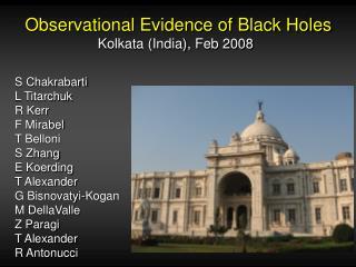Observational Evidence of Black Holes                    Kolkata (India), Feb 2008