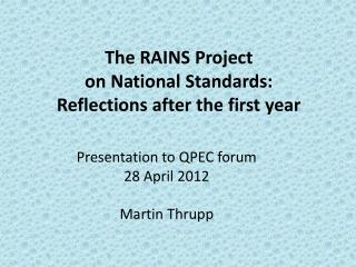 The RAINS  P roject  on National Standards:  Reflections after the first year