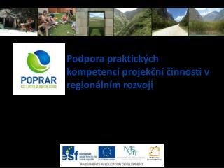 Podpora praktických kompetencí projek č ní činnosti v regionálním rozvoji