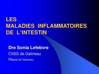 LES  MALADIES  INFLAMMATOIRES  DE  L � INTESTIN
