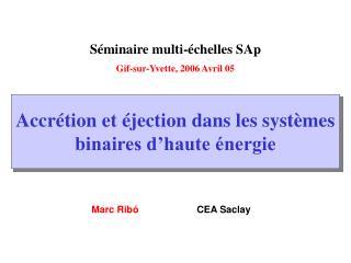 Séminaire multi- é chelles SAp Gif-sur-Yvette, 2006 Avril 05