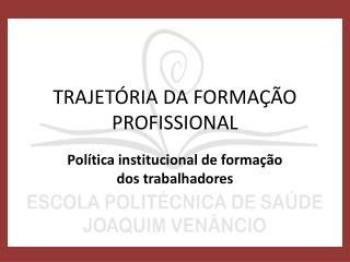 TRAJETÓRIA DA FORMAÇÃO PROFISSIONAL