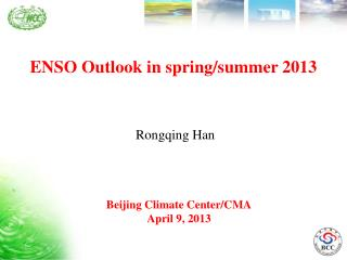 ENSO Outlook in spring/summer 2013