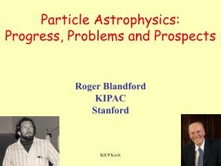 Particle Astrophysics: Progress, Problems and Prospects