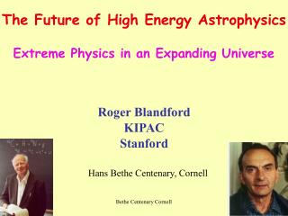 The Future of High Energy Astrophysics Extreme Physics in an Expanding Universe