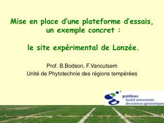 Mise en place d'une plateforme d'essais,  un exemple concret:  le site expérimental de Lonzée.