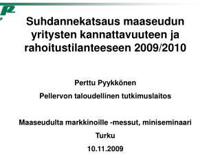 Suhdannekatsaus maaseudun yritysten kannattavuuteen ja rahoitustilanteeseen 2009/2010