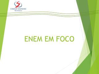 ENEM EM FOCO
