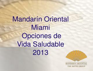 Mandarín Oriental Miami  Opciones de Vida Saludable 2013