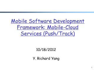 Mobile Software Development Framework: Mobile-Cloud Services (Push/Track)