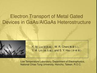 Electron Transport of Metal Gated Devices in GaAs/AlGaAs Heterostructure