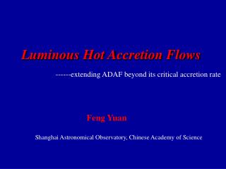 Luminous Hot Accretion Flows