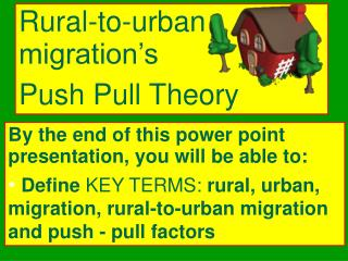 Rural-to-urban migration's Push Pull Theory