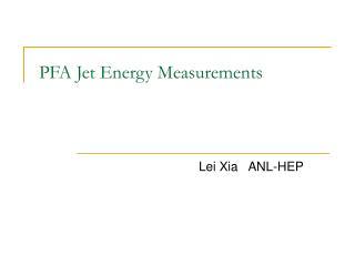 PFA Jet Energy Measurements