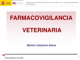 FARMACOVIGILANCIA VETERINARIA Ramiro Casimiro Elena