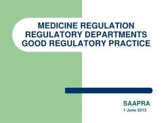 MEDICINE REGULATION REGULATORY DEPARTMENTS GOOD REGULATORY PRACTICE