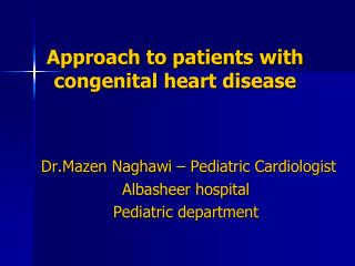 Approach to patients with congenital heart disease