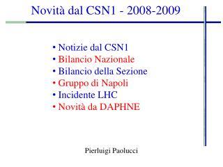 Novità dal CSN1 - 2008-2009
