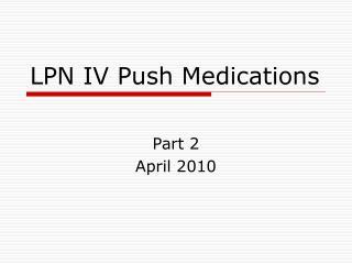 LPN IV Push Medications