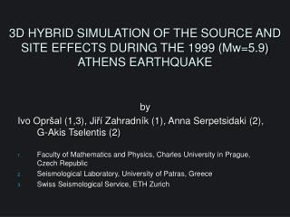 3 D HYBRID SIMULATION OF THE SOURCE AND SITE EFFECTS DURING THE 1999 (Mw=5.9) ATHENS EARTHQUAKE