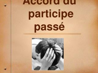Accord du  participe pass�