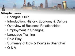 Shanghai Quiz Introduction: History, Economy & Culture Overview of Business Relationships