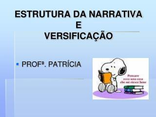 ESTRUTURA DA NARRATIVA E VERSIFICA��O