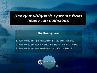 Heavy multiquark systems from heavy ion collisions
