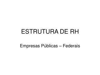 ESTRUTURA DE RH