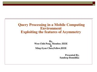 Query Processing in a Mobile Computing Environment Exploiting the features of Asymmetry