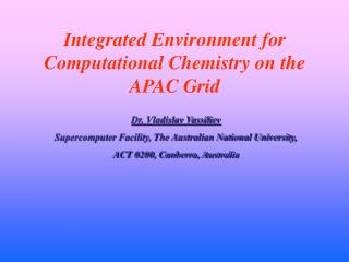 Integrated Environment for Computational Chemistry on the APAC Grid