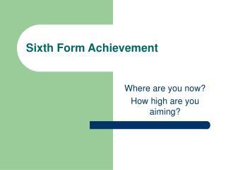 Sixth Form Achievement