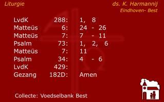 LvdK288:1,   8 Matteüs6:24-  26 Matteüs7: 7-  11 Psalm73:1,   2,   6