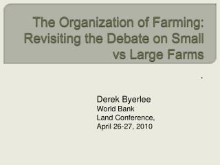 The Organization of Farming: Revisiting the Debate on Small vs Large Farms