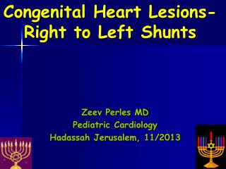 Congenital Heart Lesions- Right to Left Shunts