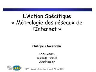 L'Action Spécifique «Métrologie des réseaux de l'Internet»
