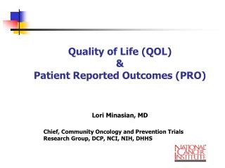 Quality of Life (QOL)  & Patient Reported Outcomes (PRO)