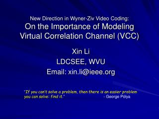 Xin Li LDCSEE, WVU Email: xin.li@ieee