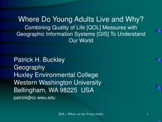 Patrick H. Buckley Geography Huxley Environmental College Western Washington University