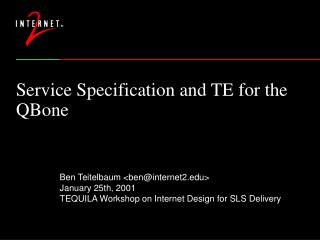 Service Specification and TE for the QBone