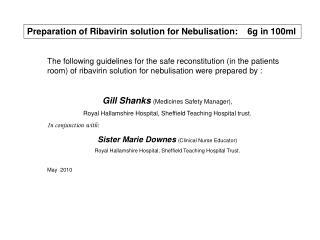 Preparation of Ribavirin solution for Nebulisation:    6g in 100ml