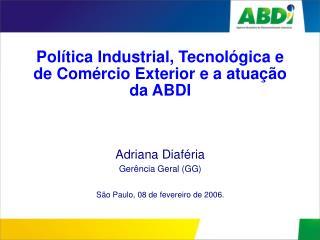 Política Industrial, Tecnológica e de Comércio Exterior e a atuação da ABDI