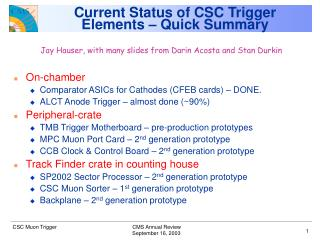 Current Status of CSC Trigger Elements – Quick Summary