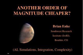 Brian Enke Southwest Research Institute SwRI, Boulder, CO