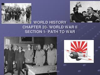 WORLD HISTORY   CHAPTER 20- WORLD WAR II   SECTION 1- PATH TO WAR