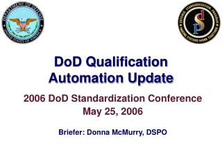 DoD Qualification Automation Update