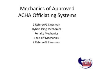 Mechanics of Approved  ACHA Officiating Systems