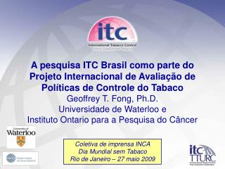 Coletiva de imprensa INCA  Dia Mundial sem Tabaco Rio de Janeiro – 27 maio 2009