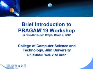 Brief Introduction to PRAGAM'19 Workshop In PRGAM18, San Diego, March 4, 2010