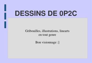 DESSINS DE 0P2C